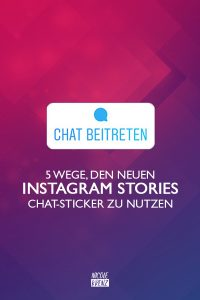 Instagram Stories Chat Sticker Einsatz & Funktion