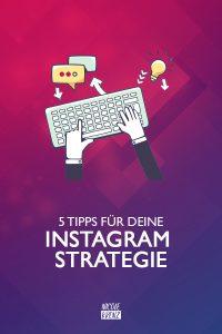 5 Tipps für deine Instagram Strategie